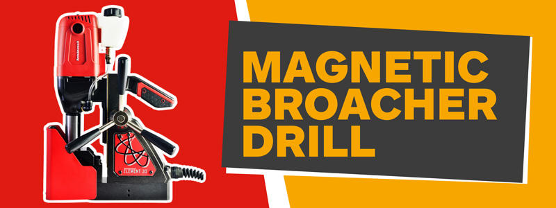 Magnetic Broacher Drill