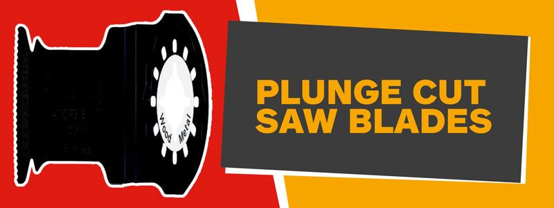 Plunge Cut Saw Blades